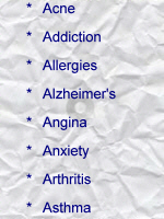 Acne; Addiction; Allergies; Alzheimer's; Angina; Anxiety; Arthritis; Asthma