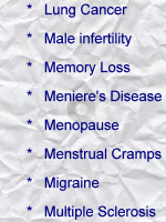 Lung cancer; Male infertility; memory loss; Meniere's disease; menopause; menstrual cramps; migraine; multiple sclerosis